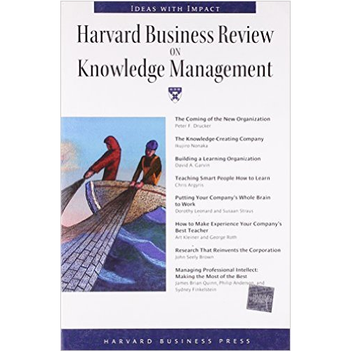Harvard Business Review on Knowledge Management: The Definitive Resource for Professionals