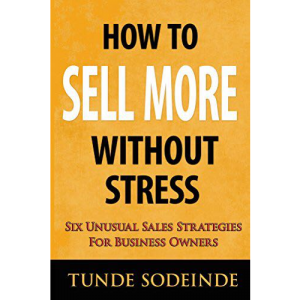 How To Sell More Without Stress
