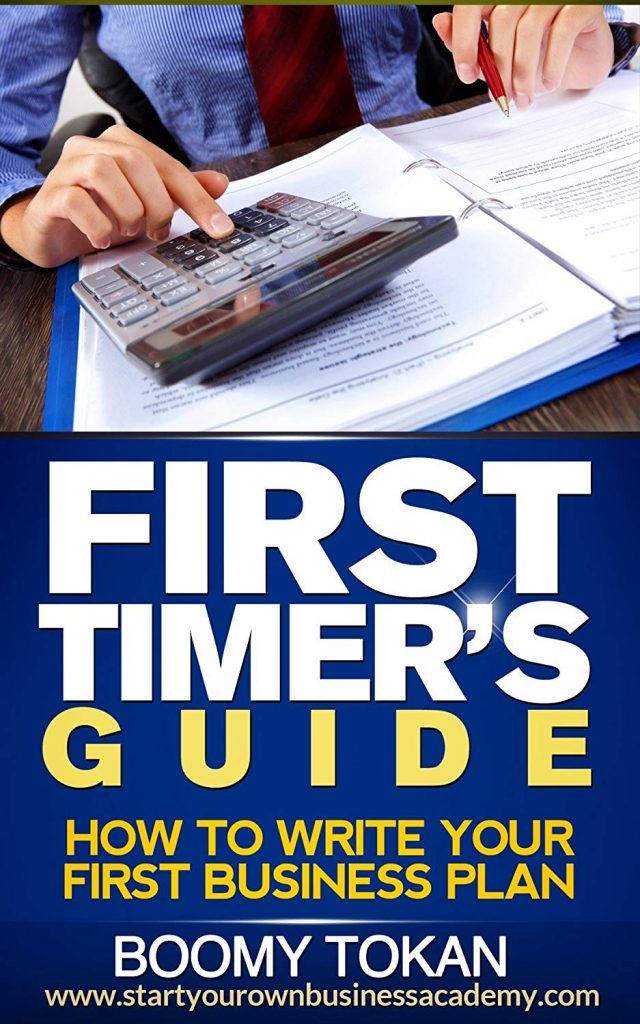 "How To Write Your First Business Plan"" : (First Timer's Guide 2nd Edition)"