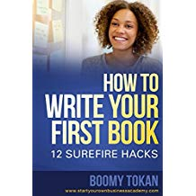 How To Write Your First Book: 12 Surefire Hacks